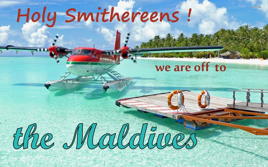 We are off to the Maldives