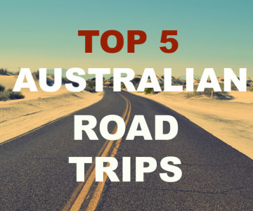 Top 5 Australian Road Trips