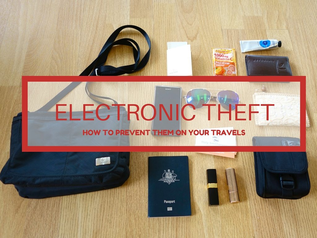How to prevent electronic theft while travelling