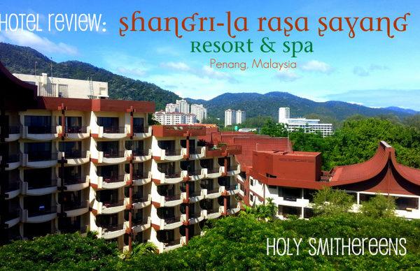 Hotel Review: Shangri-la Rasa Sayang Resort & Spa