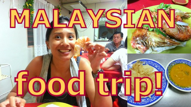 Food trip: the only way to do Malaysia (in my books)