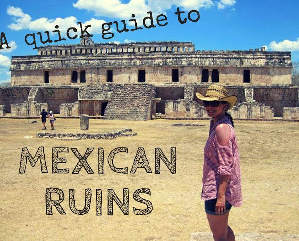 A Quick Guide to the Ancient Ruins of Mexico
